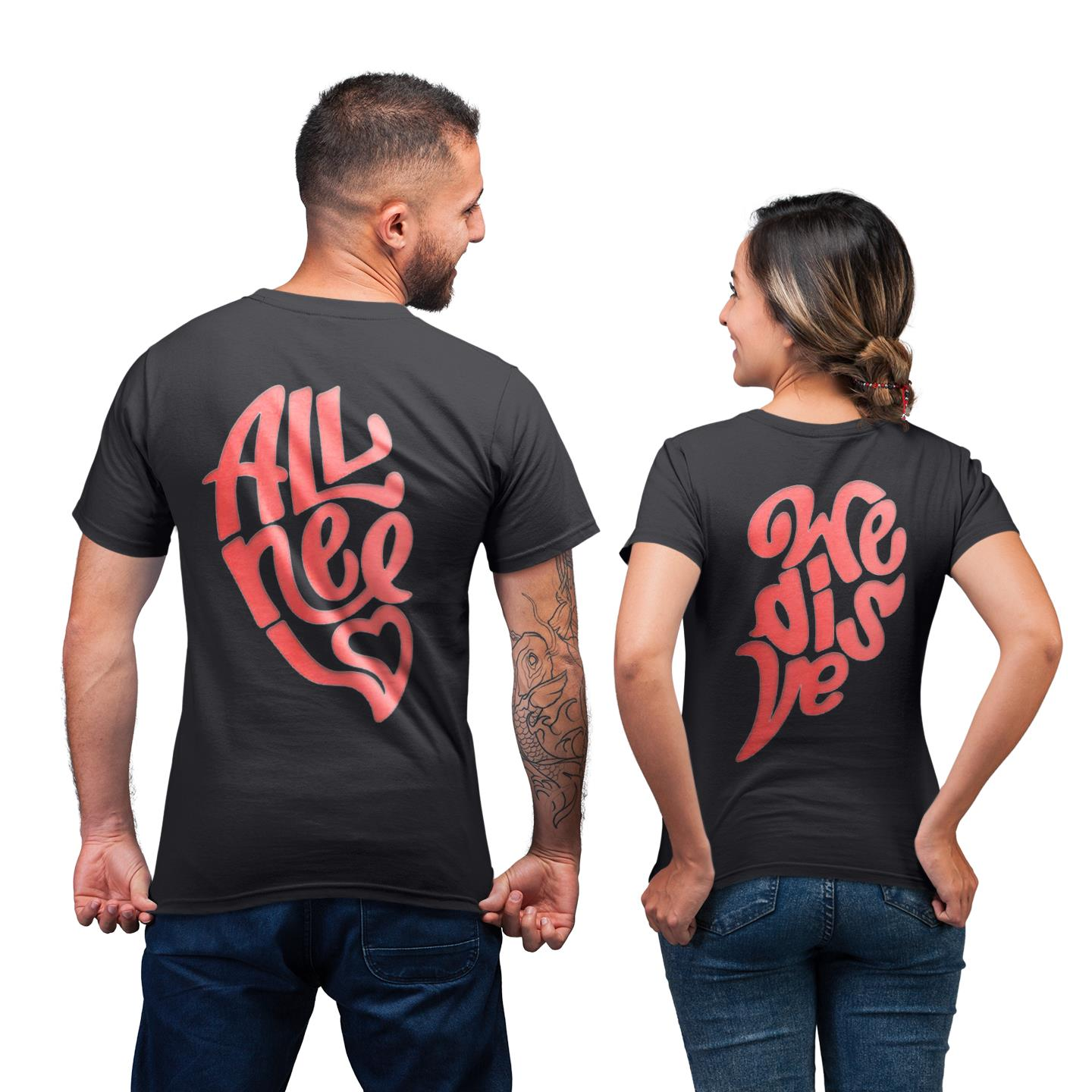 All We Need Is Love Heart Matching Shirt For Lover Couple His Her T-shirt